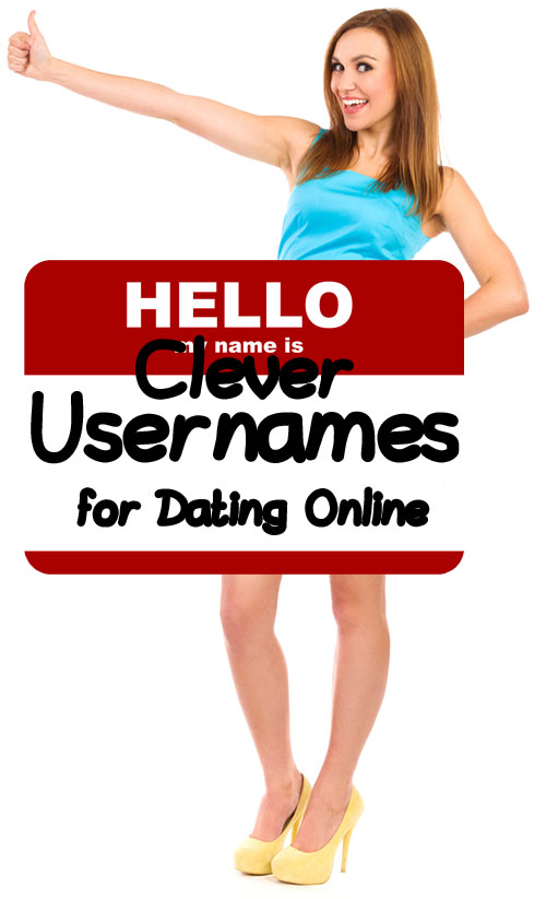 Clever usernames for online dating