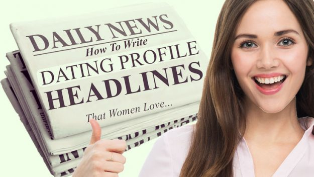 great headline for dating profile The 10 best dating profile headlines for men check out 3 tips to improve your online dating (videos) when you've found a good profile headline you'll get tips about your dating profile.
